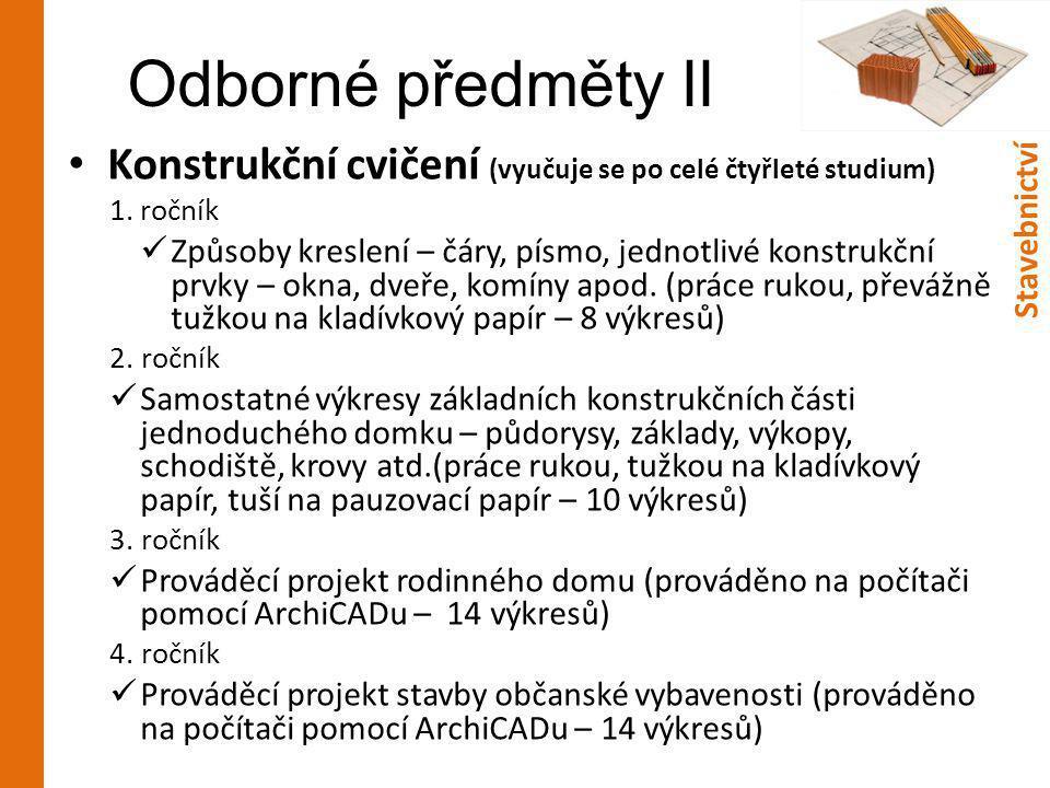 Odborné předměty II Konstrukční cvičení (vyučuje se po celé čtyřleté studium) ročník.