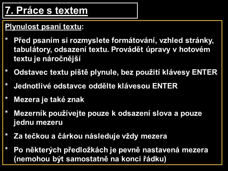 7. Práce s textem Plynulost psaní textu: