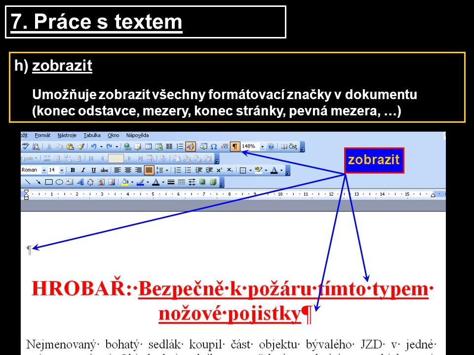 7. Práce s textem h) zobrazit