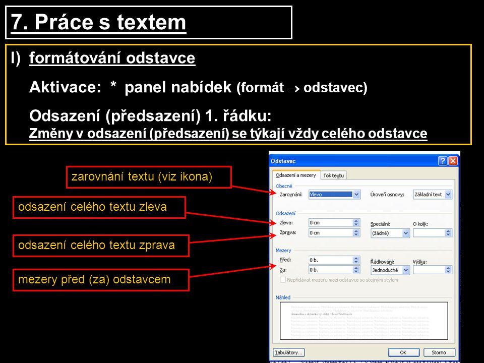 7. Práce s textem l) formátování odstavce