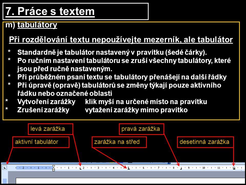 Při rozdělování textu nepoužívejte mezerník, ale tabulátor
