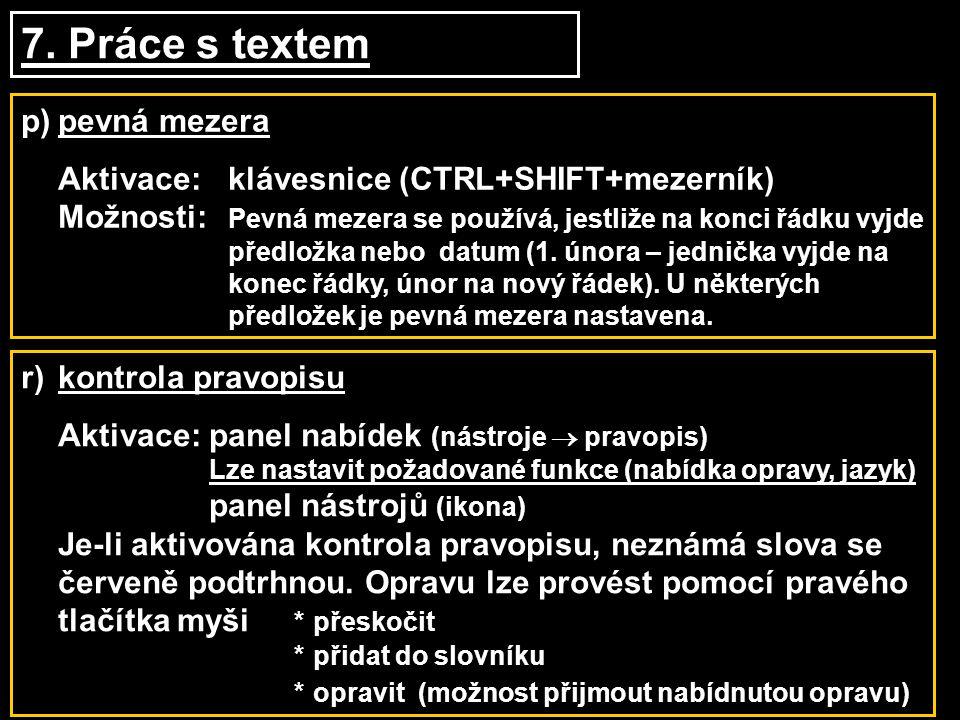 7. Práce s textem p) pevná mezera