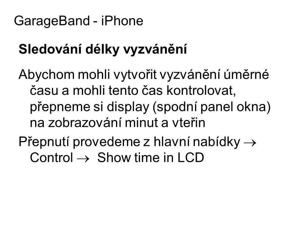 GarageBand - iPhone Sledování délky vyzvánění.