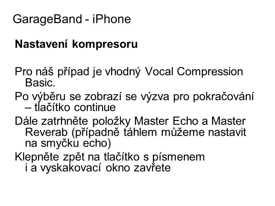GarageBand - iPhone Nastavení kompresoru