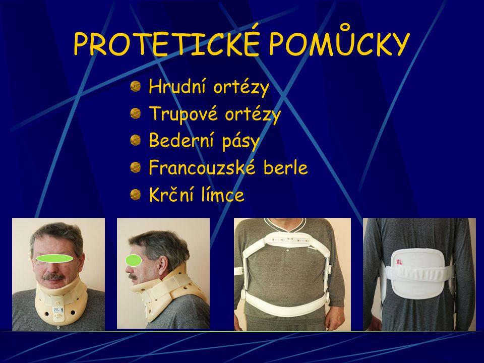 PROTETICKÉ POMŮCKY Hrudní ortézy Trupové ortézy Bederní pásy
