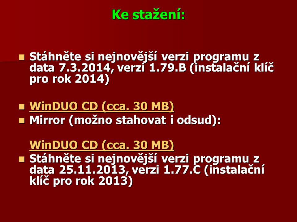 Ke stažení: Stáhněte si nejnovější verzi programu z data 7.3.2014, verzi 1.79.B (instalační klíč pro rok 2014)