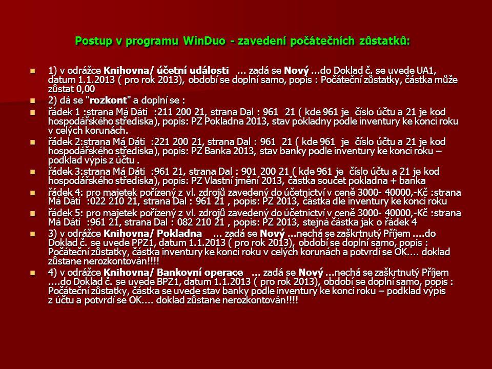 Postup v programu WinDuo - zavedení počátečních zůstatků: