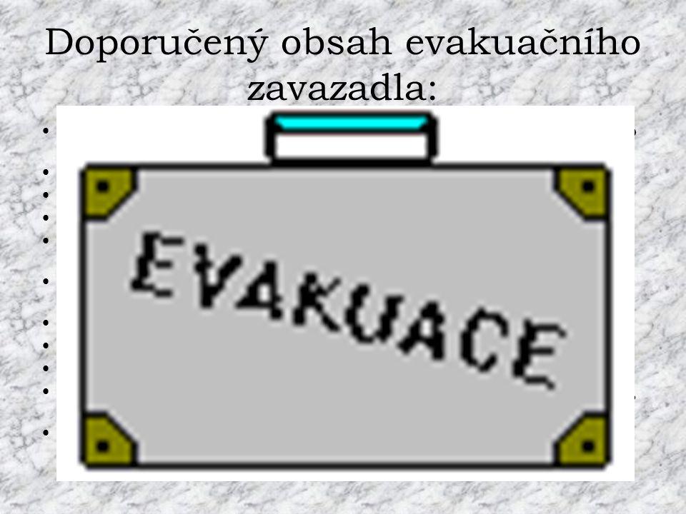 Doporučený obsah evakuačního zavazadla: