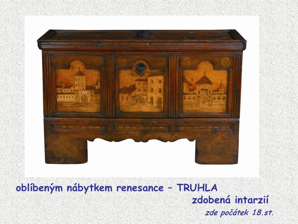 oblíbeným nábytkem renesance – TRUHLA