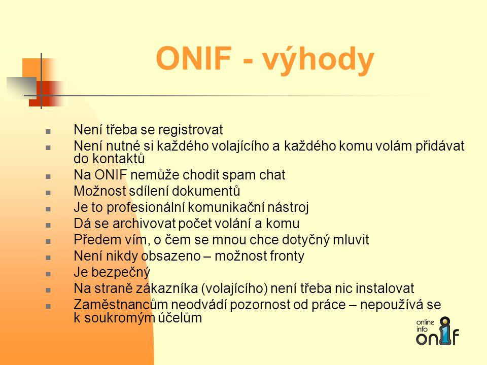 ONIF - výhody Není třeba se registrovat