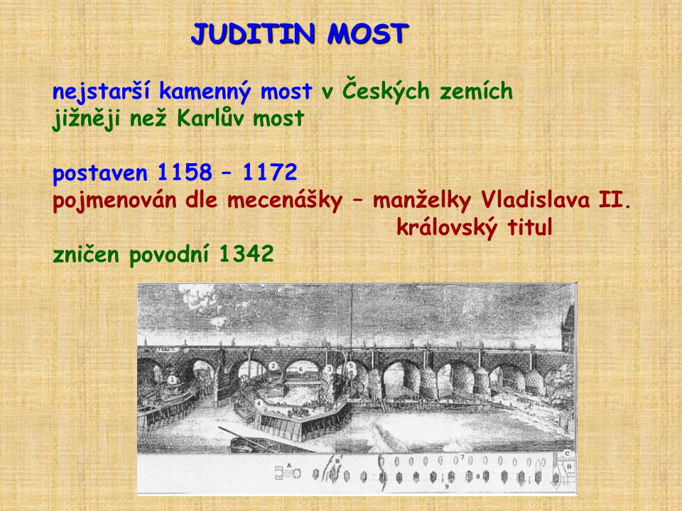 JUDITIN MOST nejstarší kamenný most v Českých zemích