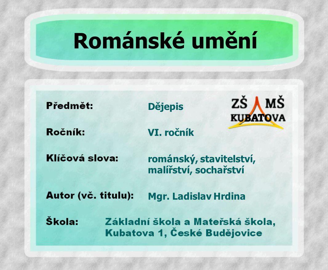 Románské umění Dějepis VI. ročník