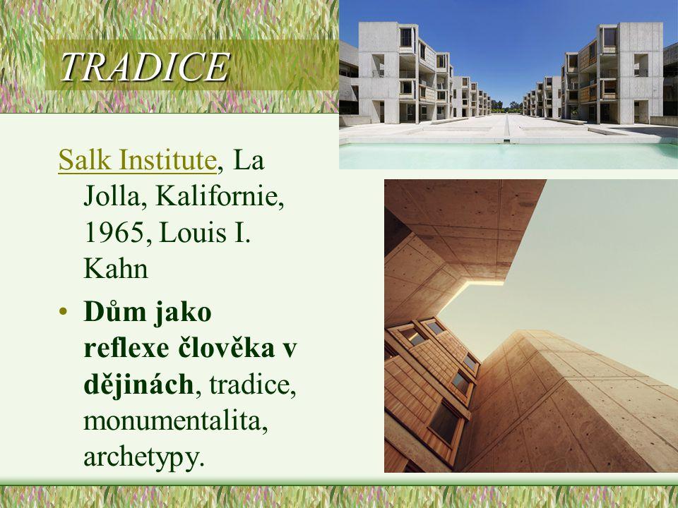 TRADICE Salk Institute, La Jolla, Kalifornie, 1965, Louis I. Kahn