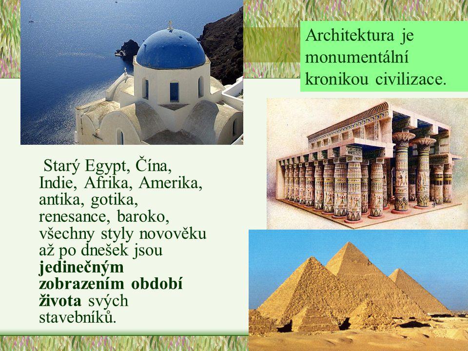 Architektura je monumentální kronikou civilizace.