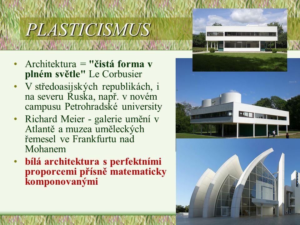 PLASTICISMUS Architektura = čistá forma v plném světle Le Corbusier