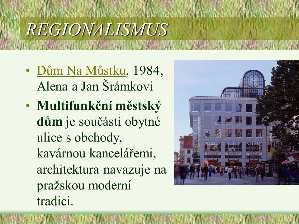 REGIONALISMUS Dům Na Můstku, 1984, Alena a Jan Šrámkovi