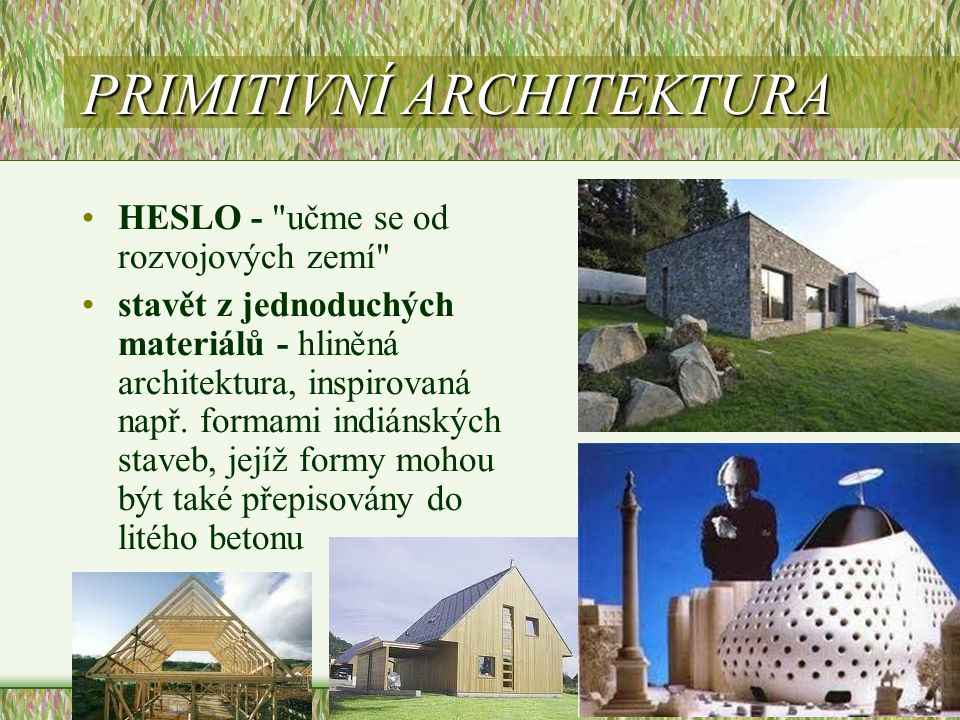 PRIMITIVNÍ ARCHITEKTURA