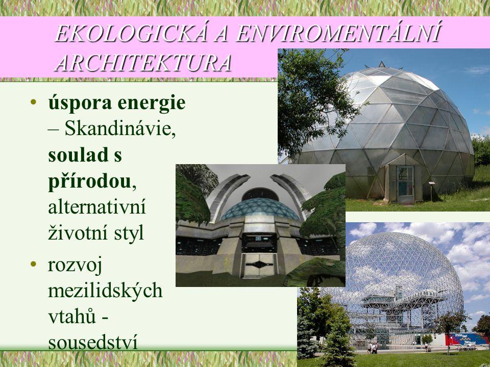 EKOLOGICKÁ A ENVIROMENTÁLNÍ ARCHITEKTURA