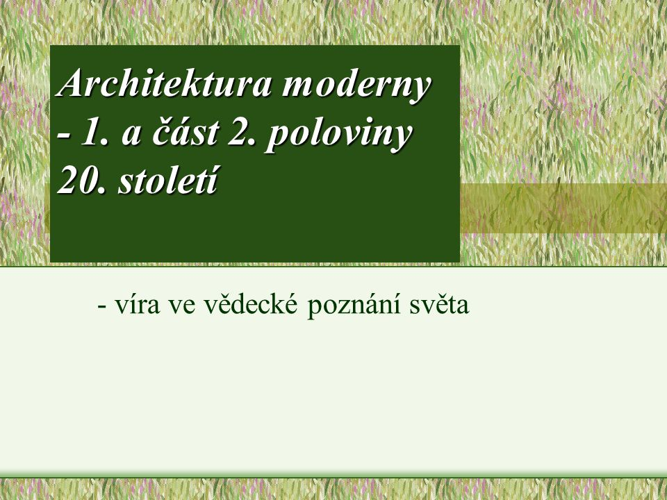 Architektura moderny - 1. a část 2. poloviny 20. století