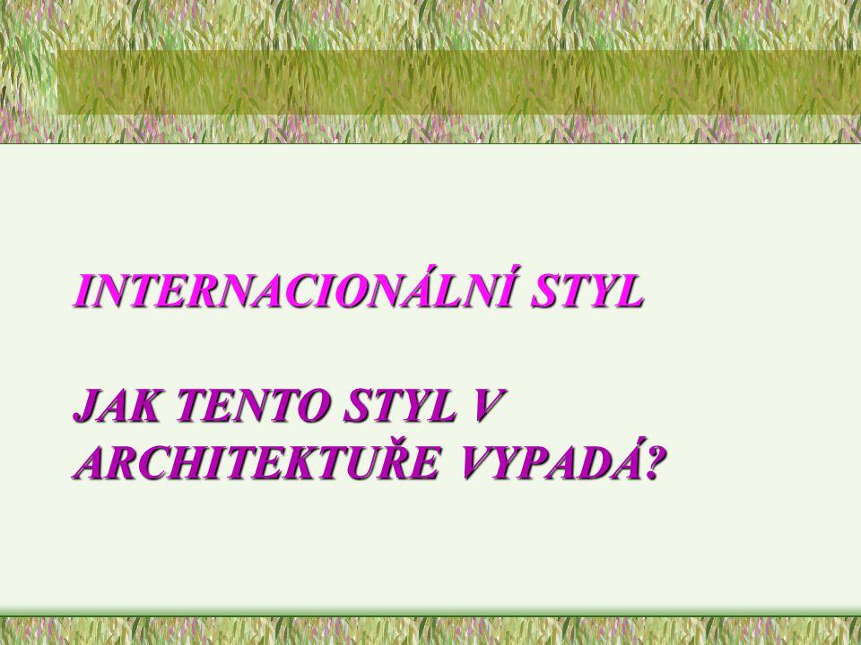 Internacionální styl Jak tento styl v architektuře vypadá