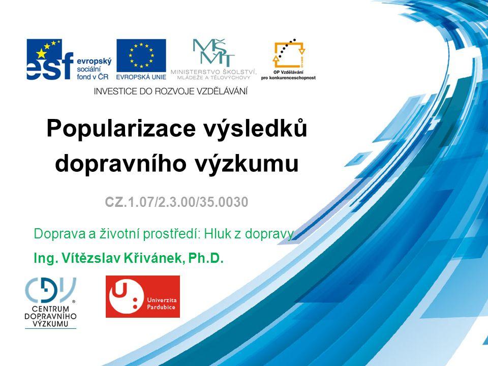 Popularizace výsledků dopravního výzkumu CZ.1.07/2.3.00/35.0030