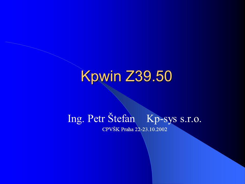 Ing. Petr Štefan Kp-sys s.r.o. CPVŠK Praha 22-23.10.2002