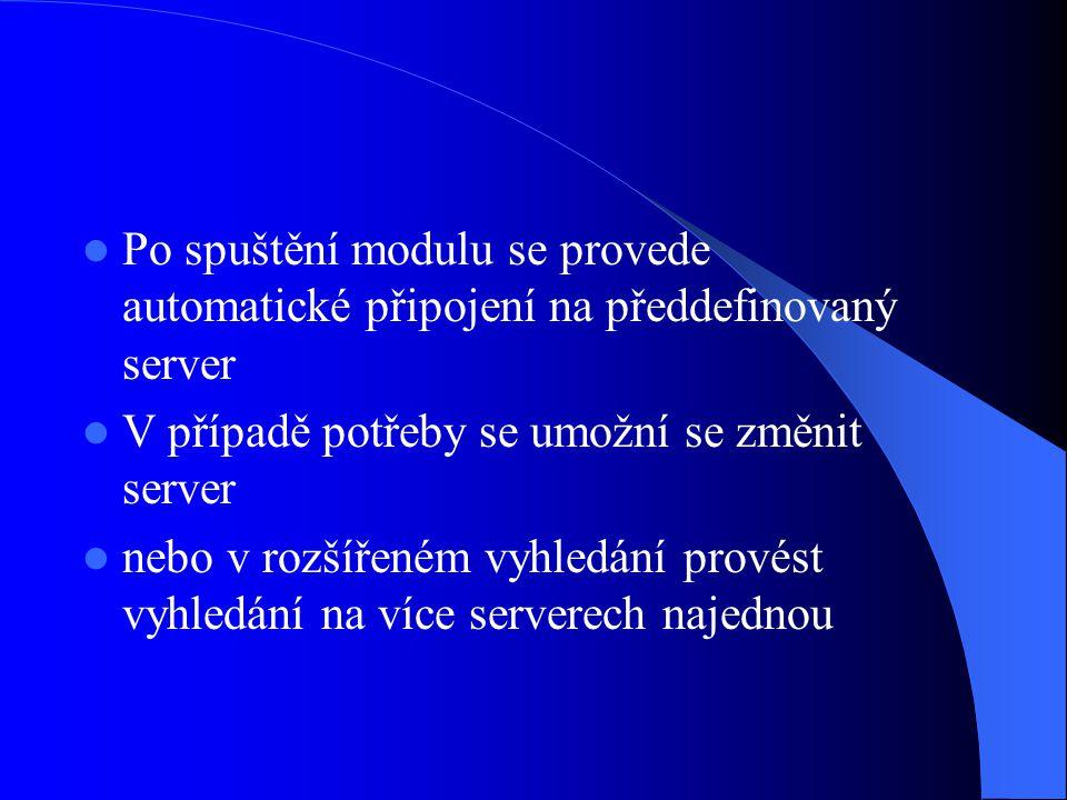 Po spuštění modulu se provede automatické připojení na předdefinovaný server