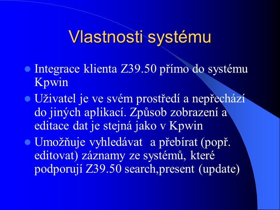 Vlastnosti systému Integrace klienta Z39.50 přímo do systému Kpwin