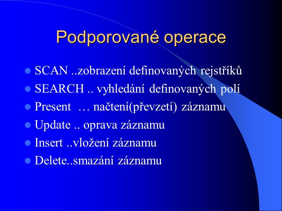 Podporované operace SCAN ..zobrazení definovaných rejstříků