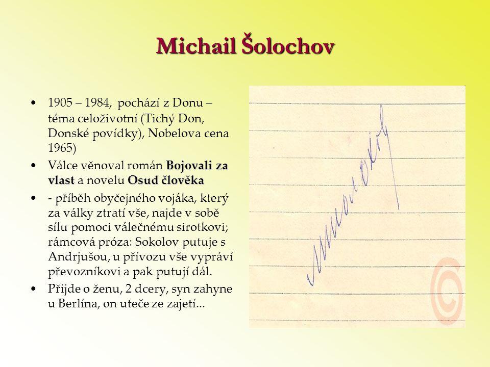 Michail Šolochov 1905 – 1984, pochází z Donu – téma celoživotní (Tichý Don, Donské povídky), Nobelova cena 1965)