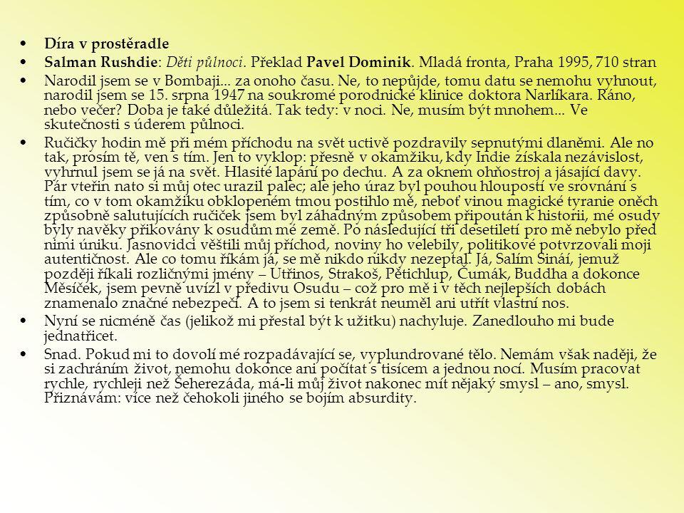 Díra v prostěradle Salman Rushdie: Děti půlnoci. Překlad Pavel Dominik. Mladá fronta, Praha 1995, 710 stran.