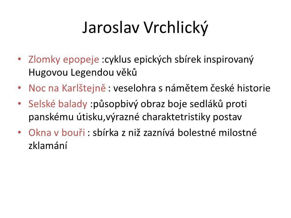 Jaroslav Vrchlický Zlomky epopeje :cyklus epických sbírek inspirovaný Hugovou Legendou věků. Noc na Karlštejně : veselohra s námětem české historie.
