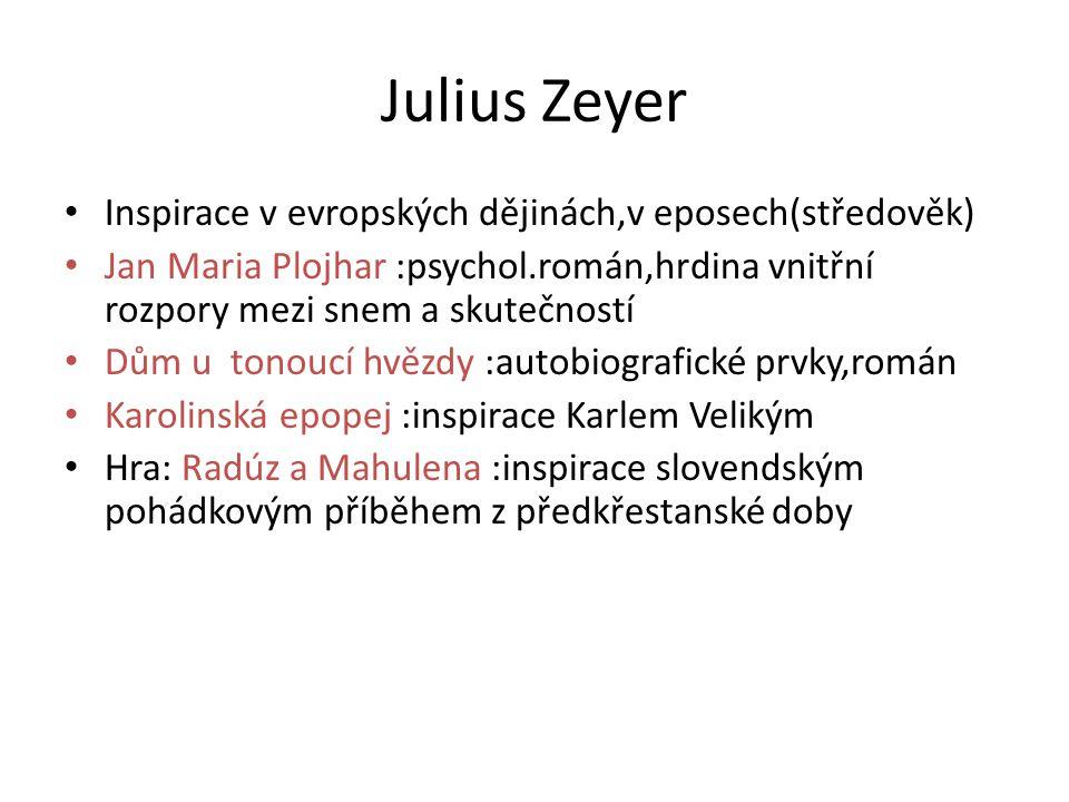 Julius Zeyer Inspirace v evropských dějinách,v eposech(středověk)