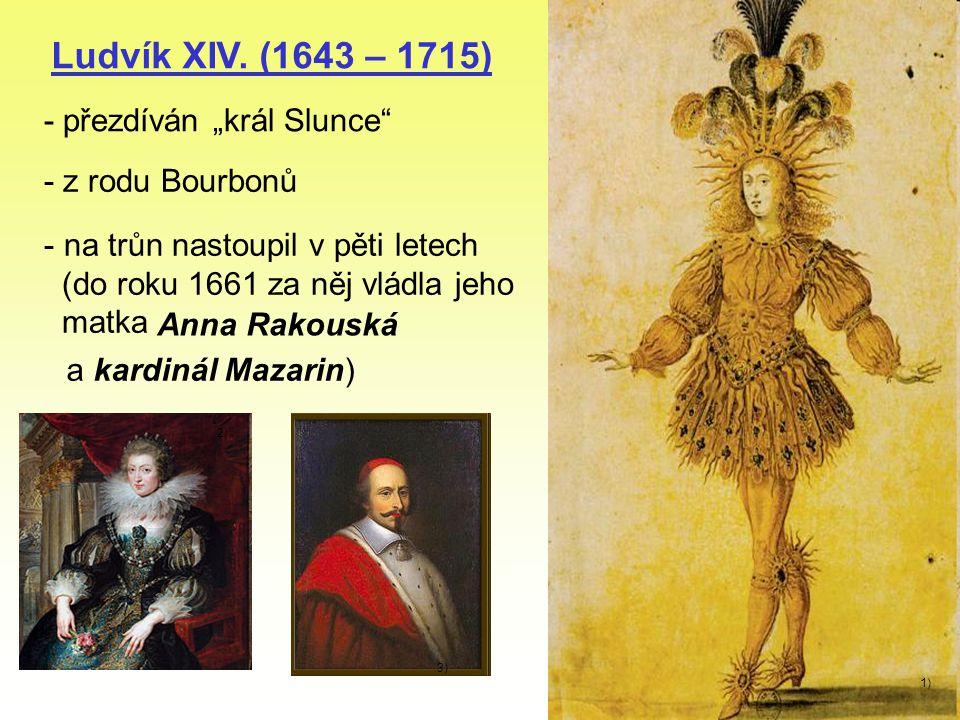 """Ludvík XIV. (1643 – 1715) - přezdíván """"král Slunce - z rodu Bourbonů"""