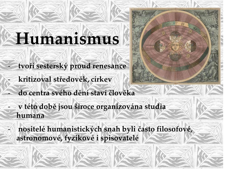 Humanismus tvoří sesterský proud renesance
