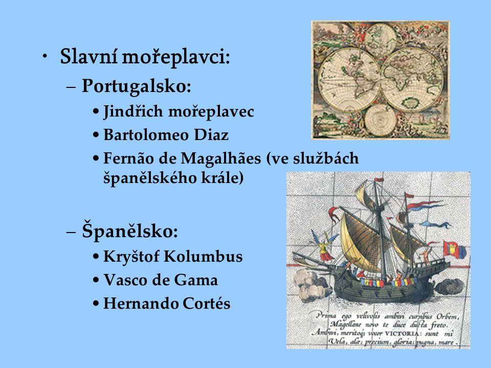 Slavní mořeplavci: Portugalsko: Španělsko: Jindřich mořeplavec