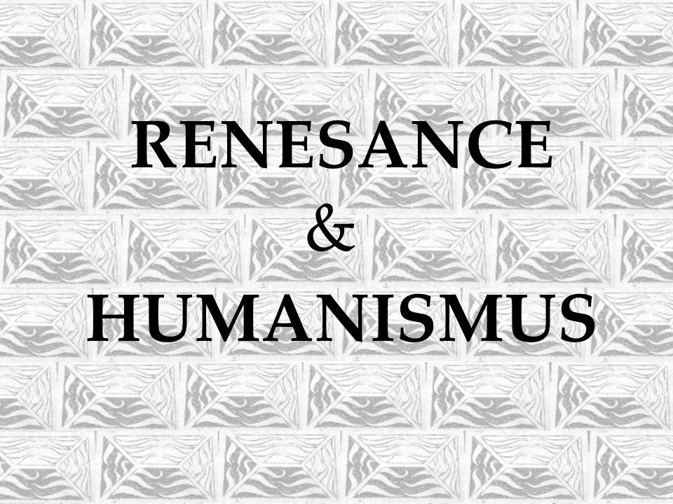 RENESANCE & HUMANISMUS