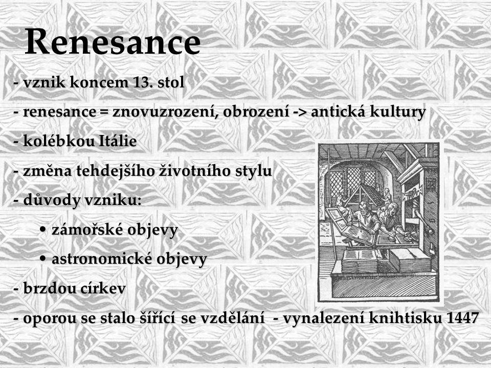 Renesance - vznik koncem 13. stol