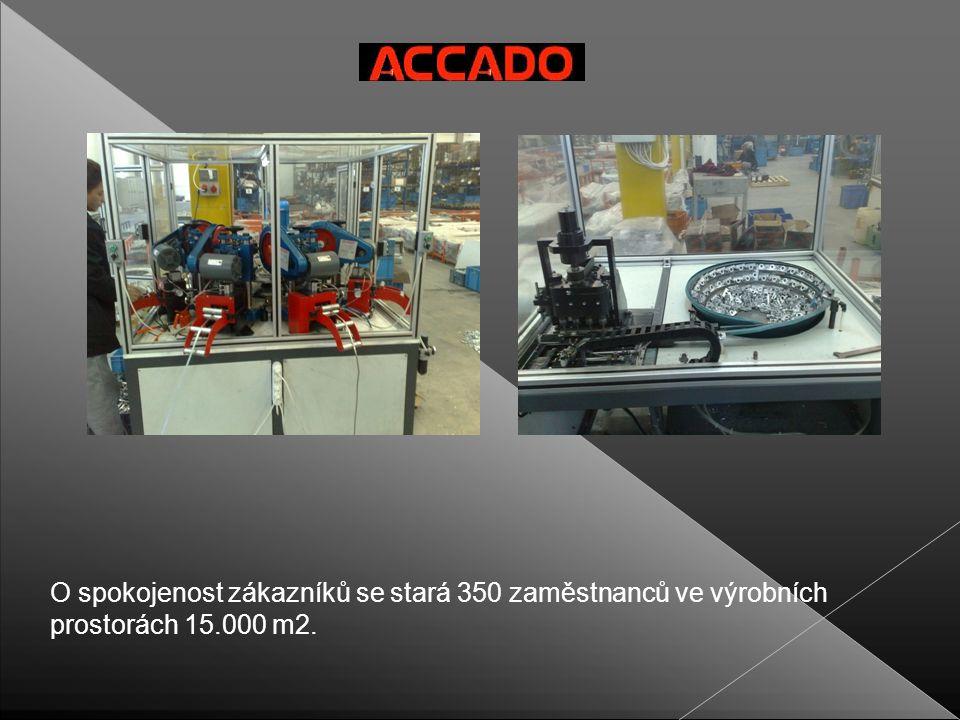 O spokojenost zákazníků se stará 350 zaměstnanců ve výrobních prostorách 15.000 m2.