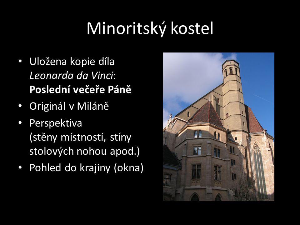 Minoritský kostel Uložena kopie díla Leonarda da Vinci: Poslední večeře Páně. Originál v Miláně.