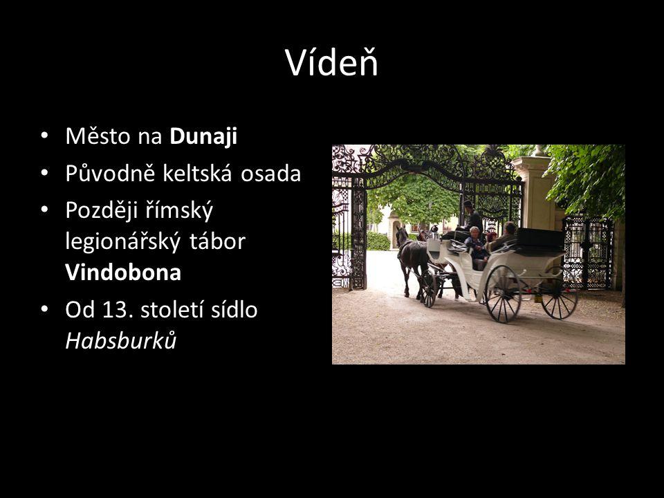 Vídeň Město na Dunaji Původně keltská osada