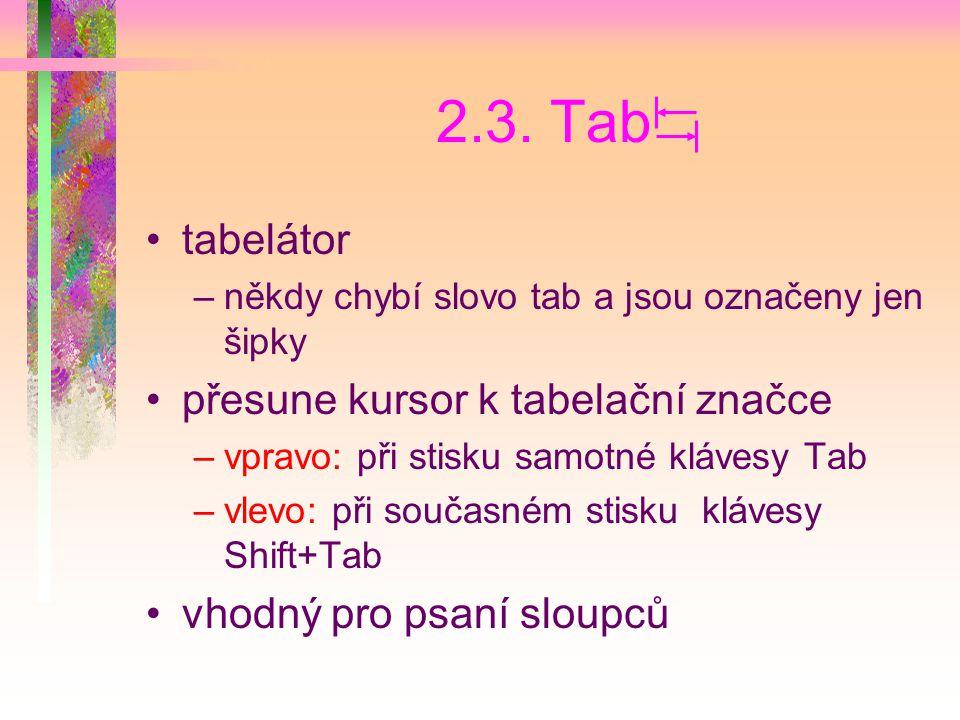 2.3. Tab tabelátor přesune kursor k tabelační značce
