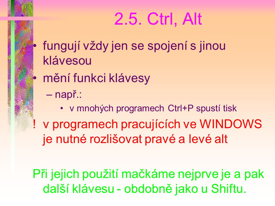 2.5. Ctrl, Alt fungují vždy jen se spojení s jinou klávesou