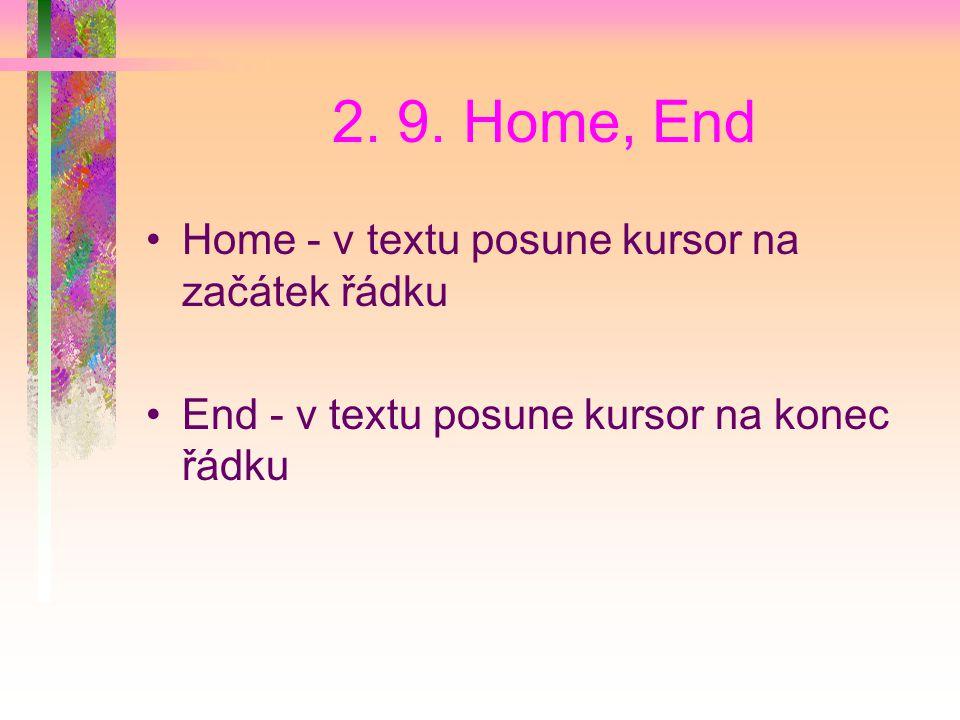 2. 9. Home, End Home - v textu posune kursor na začátek řádku