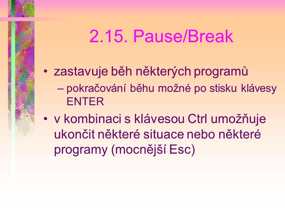 2.15. Pause/Break zastavuje běh některých programů