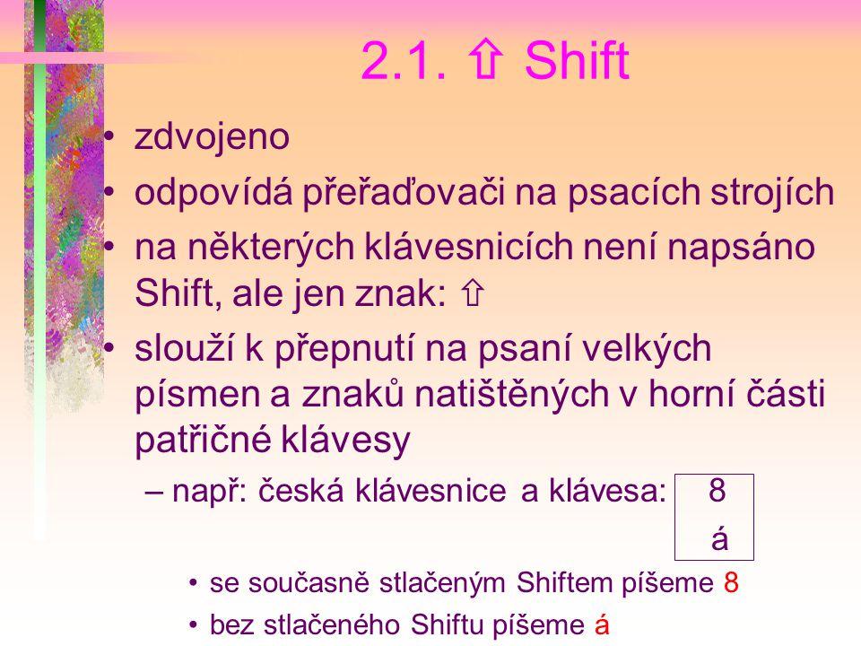 2.1.  Shift zdvojeno odpovídá přeřaďovači na psacích strojích