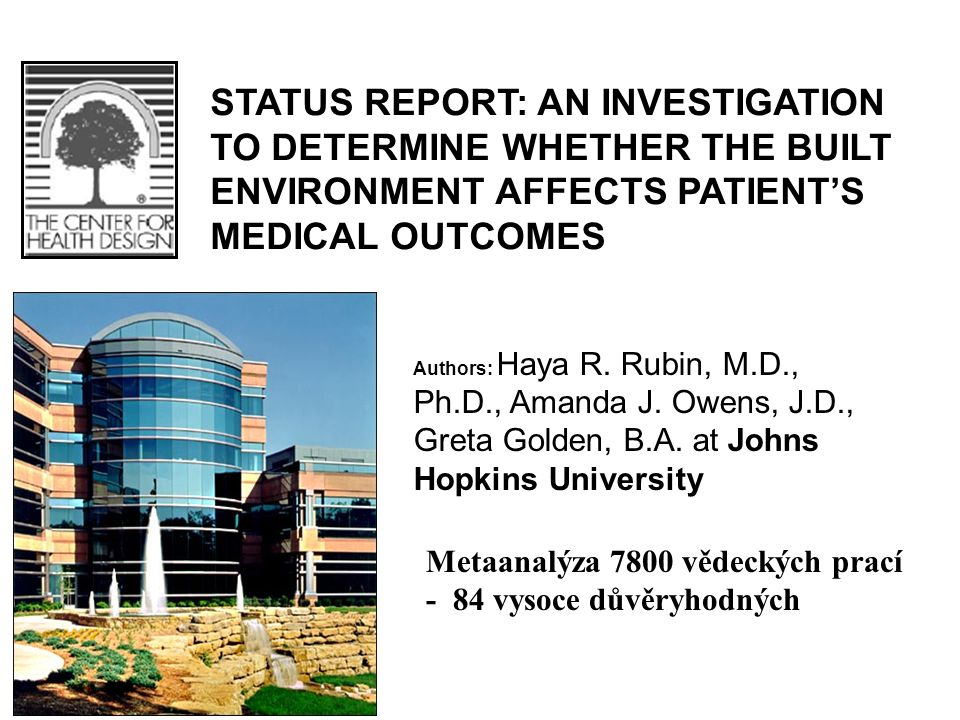 STATUS REPORT: AN INVESTIGATION TO DETERMINE WHETHER THE BUILT ENVIRONMENT AFFECTS PATIENT'S MEDICAL OUTCOMES