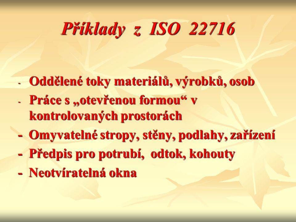 Příklady z ISO 22716 Oddělené toky materiálů, výrobků, osob