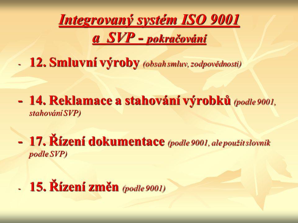 Integrovaný systém ISO 9001 a SVP - pokračování