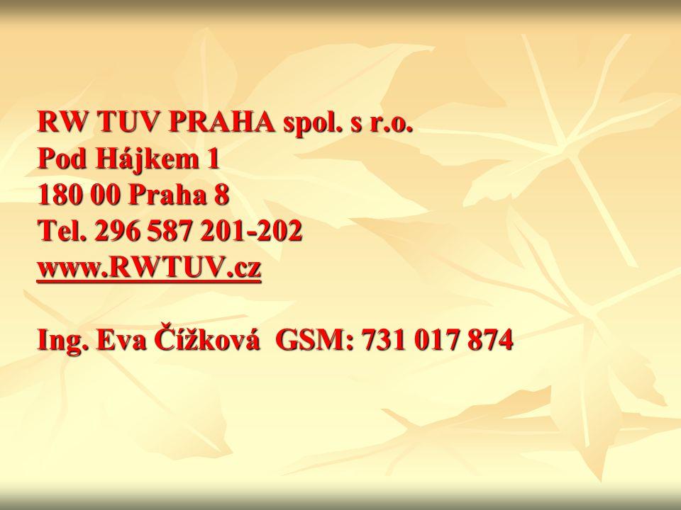 RW TUV PRAHA spol. s r. o. Pod Hájkem 1 180 00 Praha 8 Tel